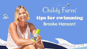 Childs farm and swimming legend brooke hanson unite